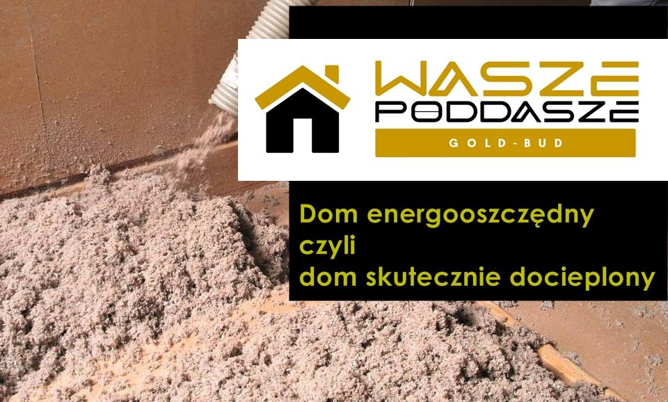 Prawidłowe ocieplenie domu - kluczowe dla energooszczędności
